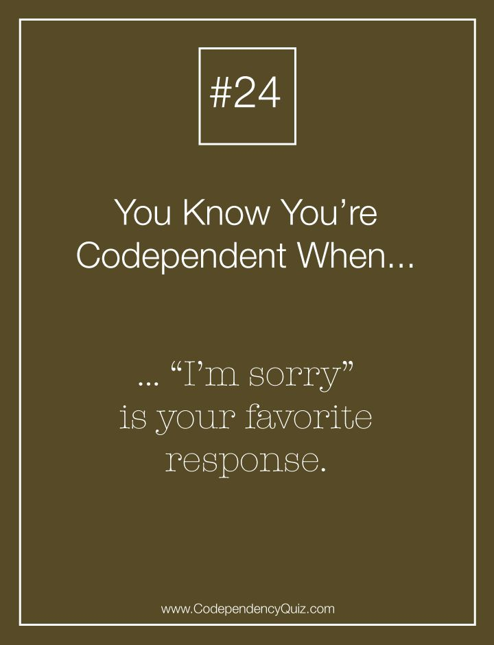 """If you apologize a lot, you may be codependent. Find out why """"I'm sorry"""" is you're favorite phrase. http://www.codependencyquiz.com/saying-sorry-a-lot/"""