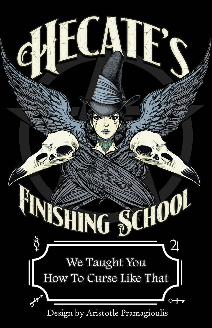 Hecate's finishing school, we taught you how to curse like that, ravens, a witch, skulls