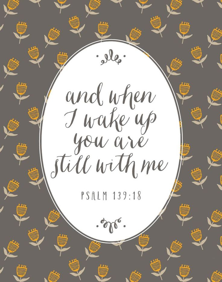 and when I wake up you are still with me. Psalm 139:18  This bible verse is so comforting especially during times of hardship because it reassures us that He never leaves our side. He is always there with open arms that overflow with love, grace and forgiveness. #psalm139