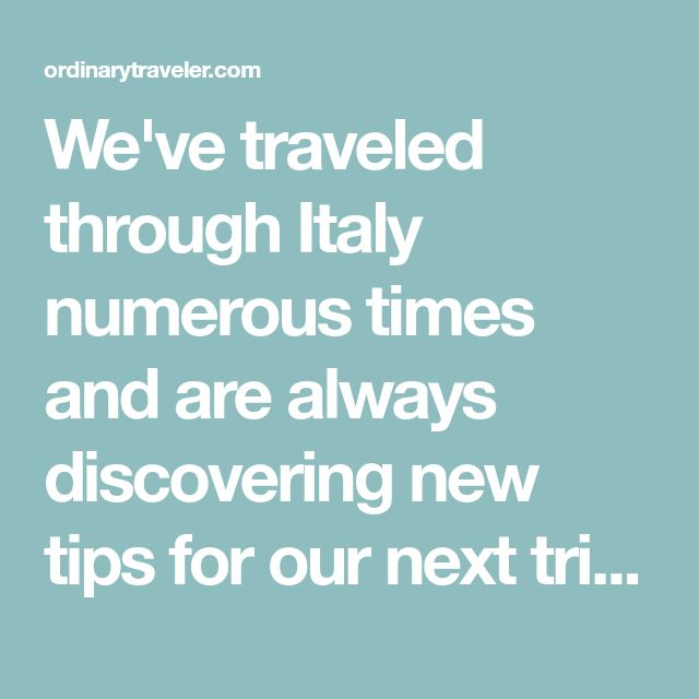 We've traveled through Italy numerous times and are always discovering new tips for our next trip. Here 9 travel tips you need to know before visiting Italy.