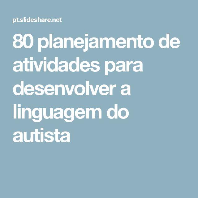 The 83 best autismo e o sndrome de asperger images on pinterest 80 planejamento de atividades para desenvolver a linguagem do autista fandeluxe Image collections