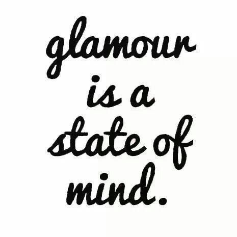 Best 25 Glamour Quotes Ideas On Pinterest Glamorous