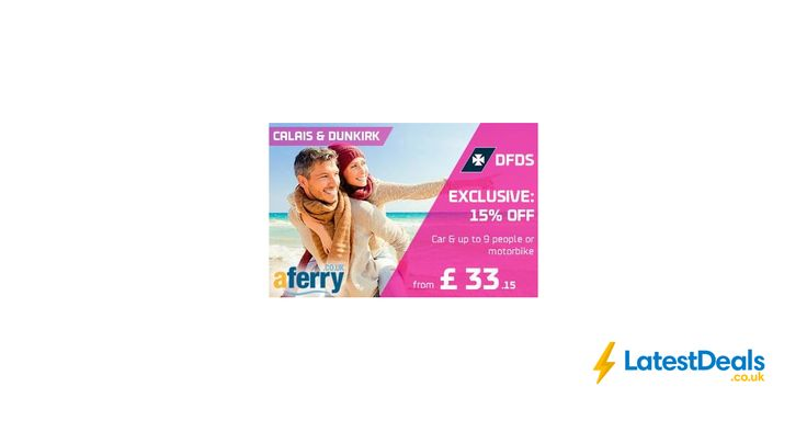 Exclusive offer: 15% off Dover-Calais & Dover-Dunkirk at Aferry