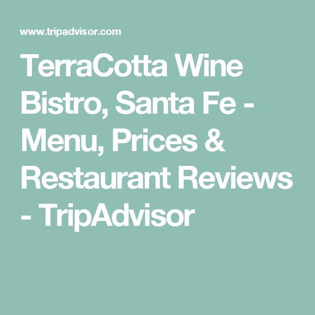 TerraCotta Wine Bistro, Santa Fe - Menu, Prices & Restaurant Reviews - TripAdvisor