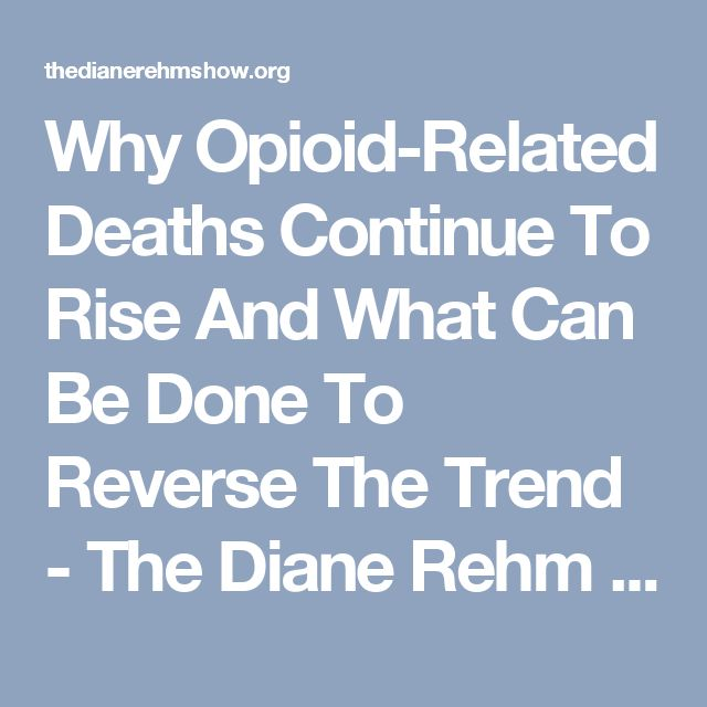 Why Opioid-Related Deaths Continue To Rise And What Can Be Done To Reverse The Trend - The Diane Rehm Show