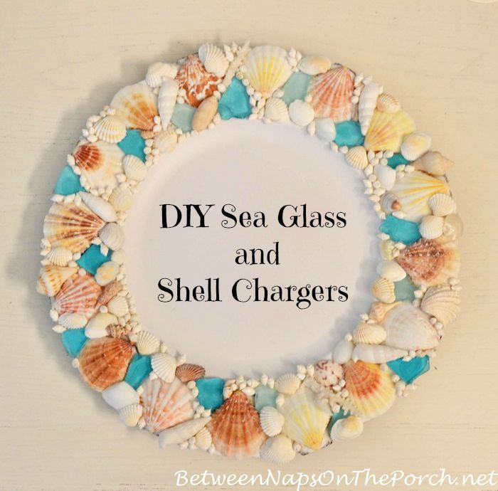 Diy Sea Glass And Shell Charger For Nautical Table