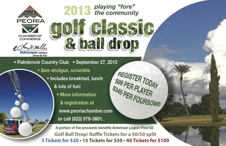 Not just for golfers! Golf Ball Drop tickets start at $20 for 5. Big chance to win. Tickets and registration at www.peoriachamber.com or call (623) 979-3601.