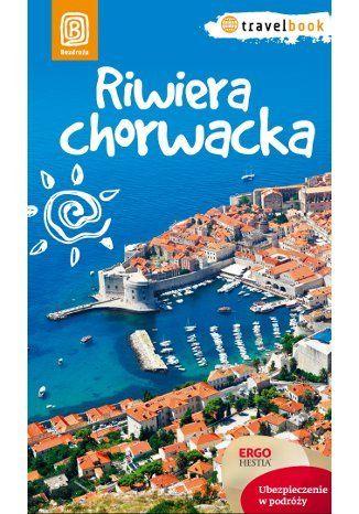 Riwiera chorwacka. Travelbook. Wydanie 1 - praca zbiorowa