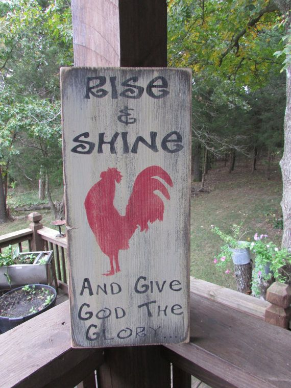Primitive rustic sign, rooster sign By Mockingbird Primitive Rise and Shine and give God the Glory