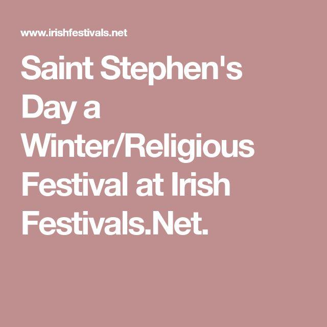 Saint Stephen's Day a Winter/Religious Festival at Irish Festivals.Net.