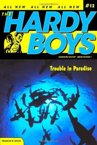 Trouble in Paradise (Hardy Boys: All New Undercover Brothers #12)/Franklin W. Dixon