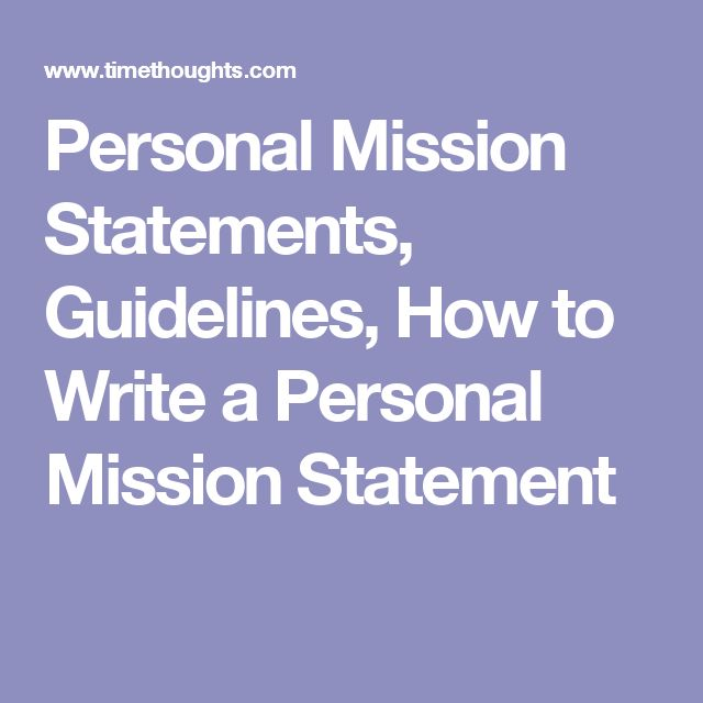 Personal Mission Statements Guidelines How To Write A Statement