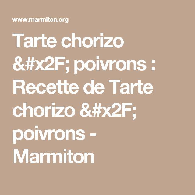 Tarte chorizo / poivrons : Recette de Tarte chorizo / poivrons - Marmiton
