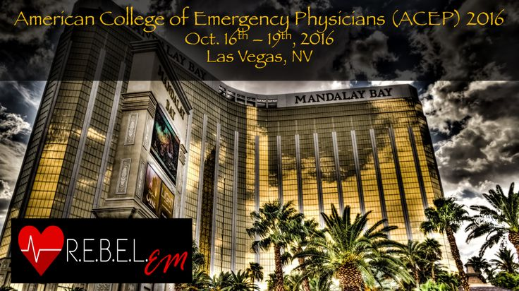 American College of Emergency Physicians (ACEP) Conference 2016  http://rebelem.com/american-college-of-emergency-physicians-acep-conference-2016/