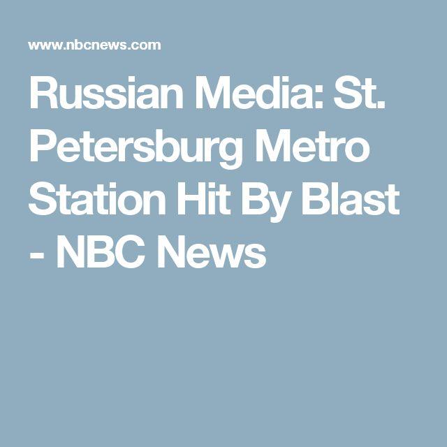 Russian Media: St. Petersburg Metro Station Hit By Blast - NBC News