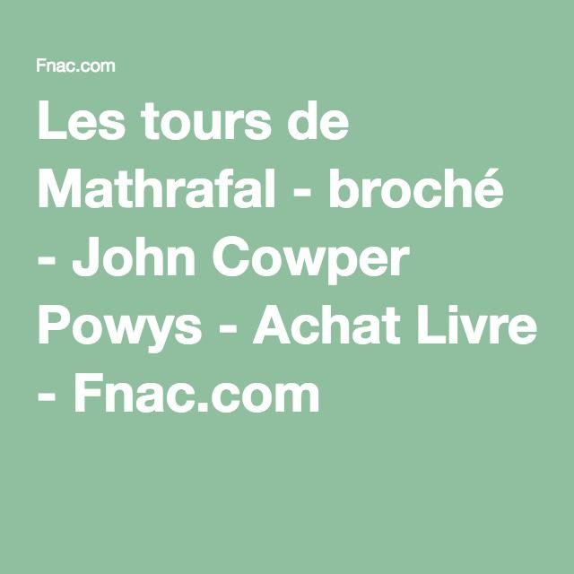 Les tours de Mathrafal - broché - John Cowper Powys - Achat Livre - Fnac.com