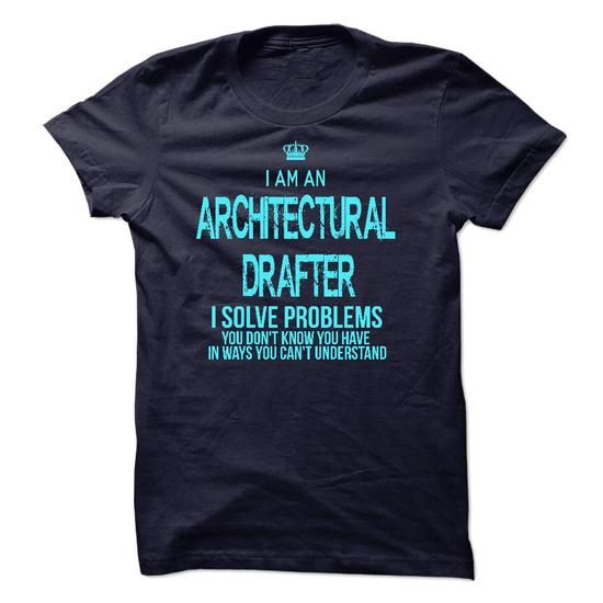 I am an Architectural Drafter T Shirts, Hoodies. Get it here ==► https://www.sunfrog.com/LifeStyle/I-am-an-Architectural-Drafter-32538538-Guys.html?57074 $23