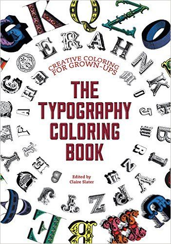 The Typography Coloring Book Creative For Grown Ups Gillian Johnson 0035313665080