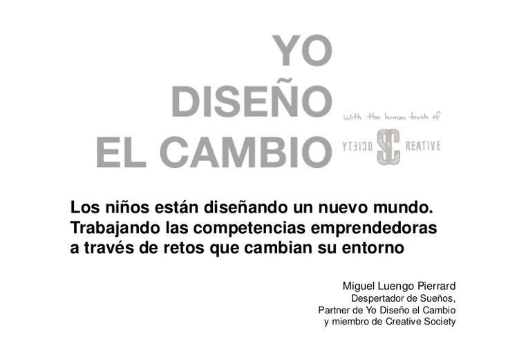 """Design for Chage. """"Yo diseño el cambio""""(#YoDC) por Miguel Luengo Pierrard (#Miguelluengo)"""