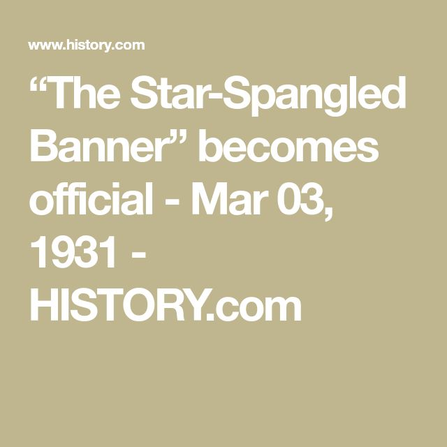 """""""The Star-Spangled Banner"""" becomes official - Mar 03, 1931 - HISTORY.com"""