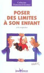 Poser des limites à son enfant et le respecter - Catherine Dumonteil-Kremer - Jouvence
