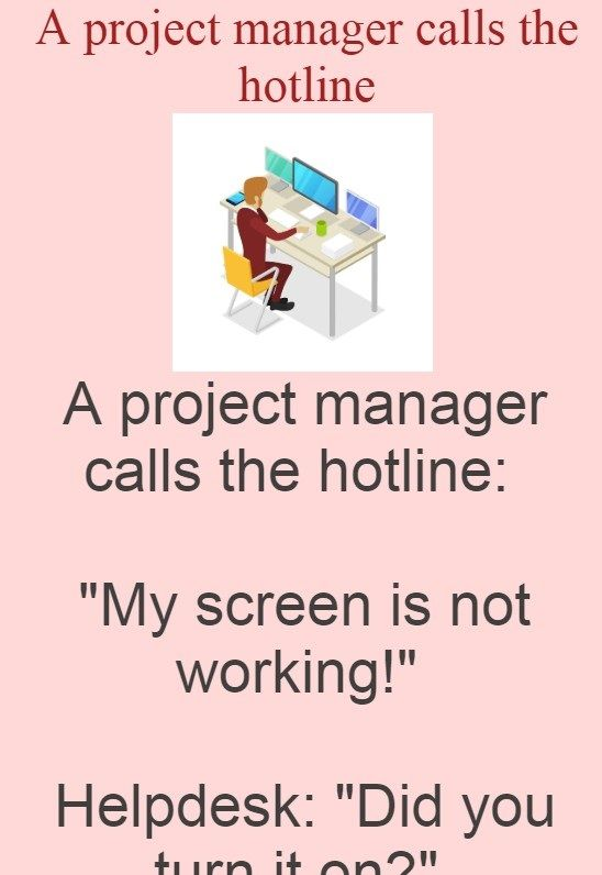 A Project Manager Calls The Hotline Jokes Today In 2020 Jokes Project Management Work Humor