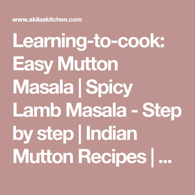 Learning-to-cook: Easy Mutton Masala | Spicy Lamb Masala - Step by step | Indian Mutton Recipes | Sunday Special Recipes