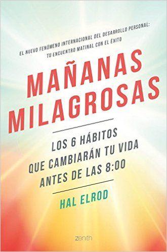 Mañanas Milagrosas: Amazon.es: Hal Elrod, Aina Girbau Canet: Libros