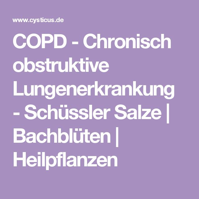 COPD - Chronisch obstruktive Lungenerkrankung - Schüssler Salze | Bachblüten | Heilpflanzen