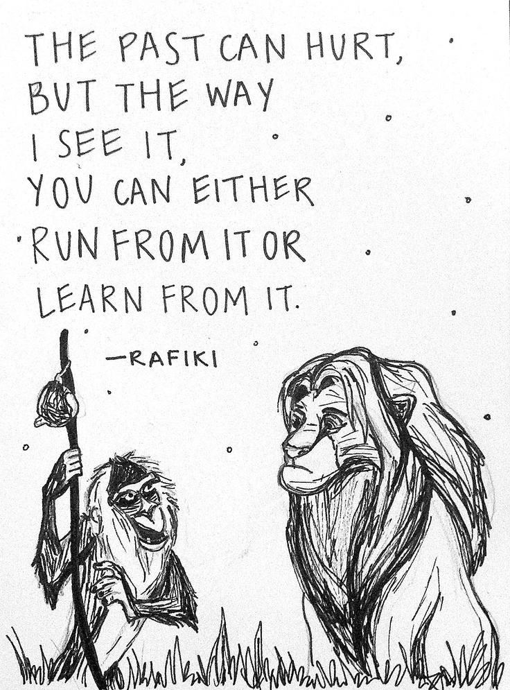 Lion King-Rafiki Quote. Watching Lion King and snuggling with Hudsy!:)