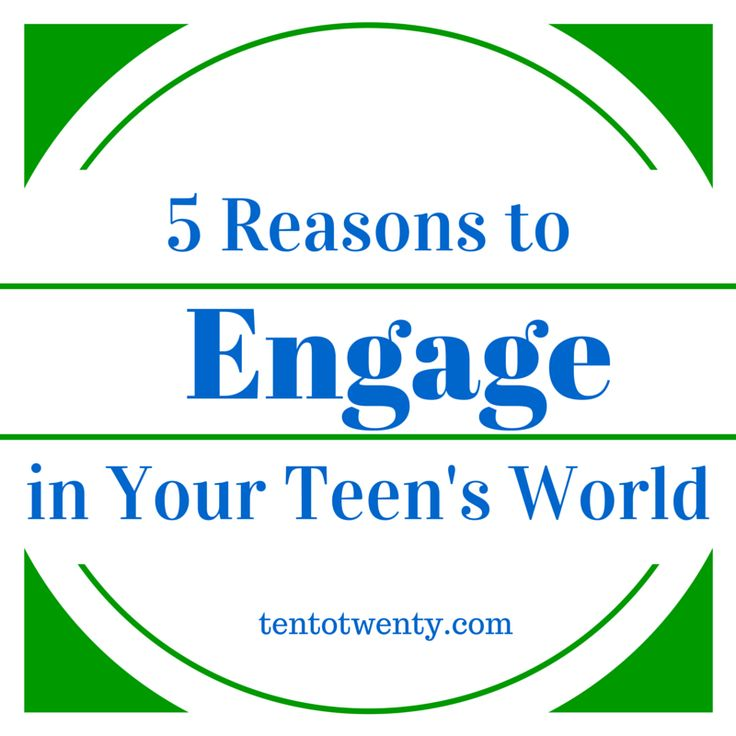 reasons to engage in teen's world