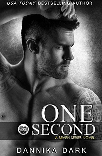 One Second (Seven Series Book 7) by [Dark, Dannika]