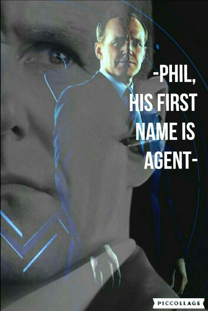 -Phil, his first name is agent- Phil coulson// agent of shield  Tony Stark// Iron man