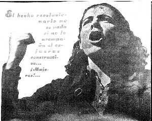 Mujeres Libres : Himno de Mujeres Libres (Octubre de 1937)    Puño en alto mujeres de Iberia  hacia horizontes preñados de luz  por rutas ardientes,  los pies en la tierra  la frente en lo azul.  Afirmando promesas de vida  desafiamos la tradición  modelemos la arcilla caliente  de un mundo que nace del dolor.    ¡Qué el pasado se hunda en la nada!  ¡qué nos importa el ayer!  Queremos escribir de nuevo  la palabra MUJER.  Puño en alto mujeres