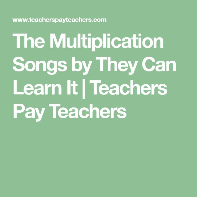 The Multiplication Songs by They Can Learn It | Teachers Pay Teachers