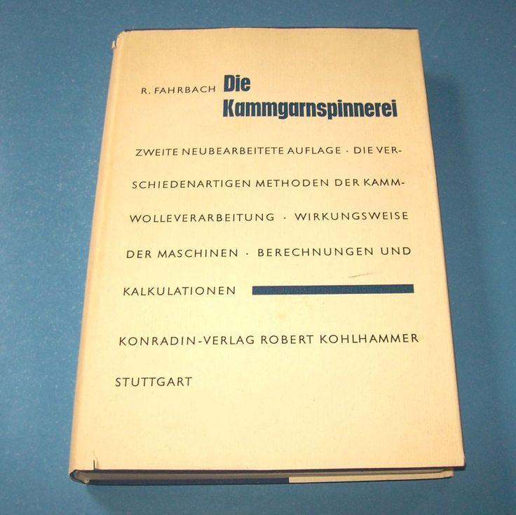 Die Kammgarnspinnerei (Textiltechnik, Verarbeitung von Wolle) 1958 in Antiquitäten & Kunst, Antiquarische Bücher | eBay!