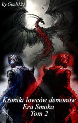 #wattpad #fantasy Tom 2 Kronik łowców demonów.  Drake wraz z Harrym, Ashley, Karoline, Drago, Bartem i grupą Likantropów…