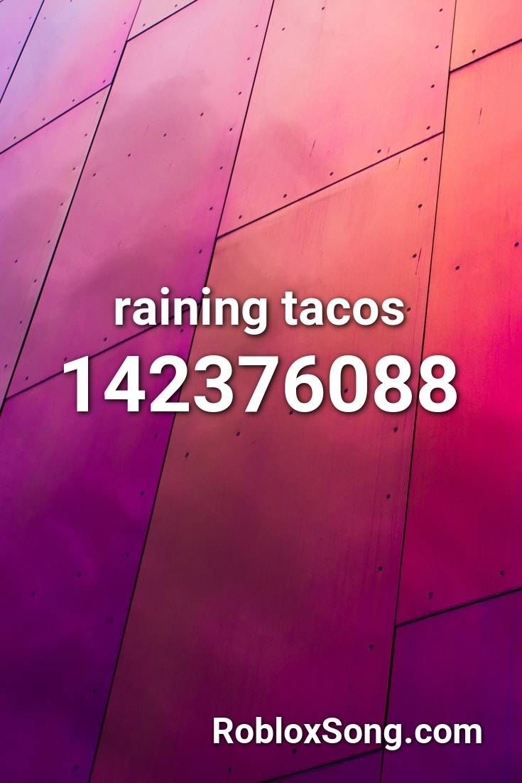Raining Tacos Roblox Id Roblox Music Codes Police Radio