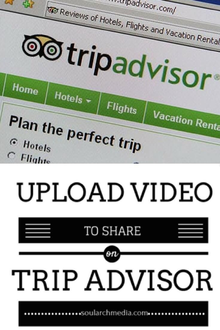 How to upload your videos to share TripAdvisor