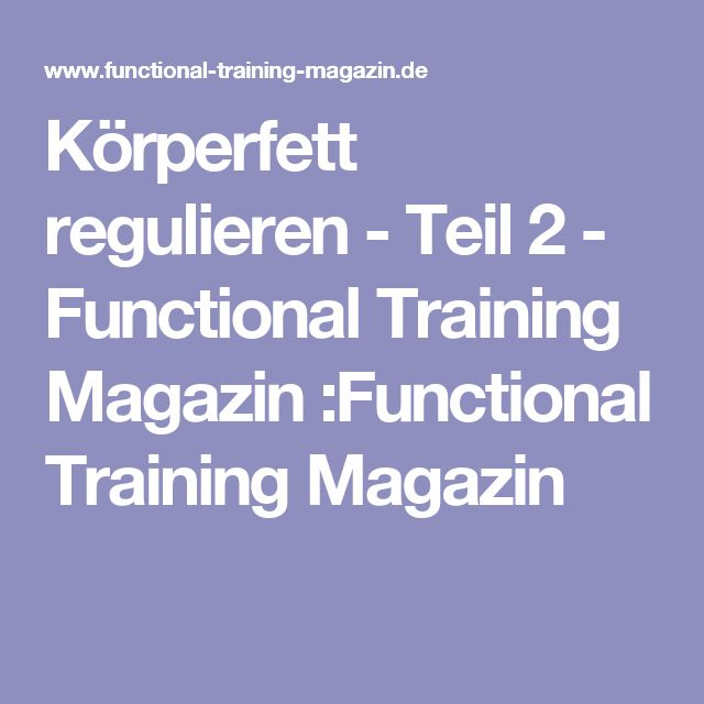 Körperfett regulieren - Teil 2 - Functional Training Magazin :Functional Training Magazin