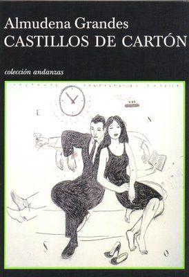 """Almudena Grandes: """"Castillos de cartón"""" 2004.."""