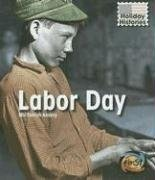 Labor Day (Holiday Histories (2nd Edition)) « Holiday Adds