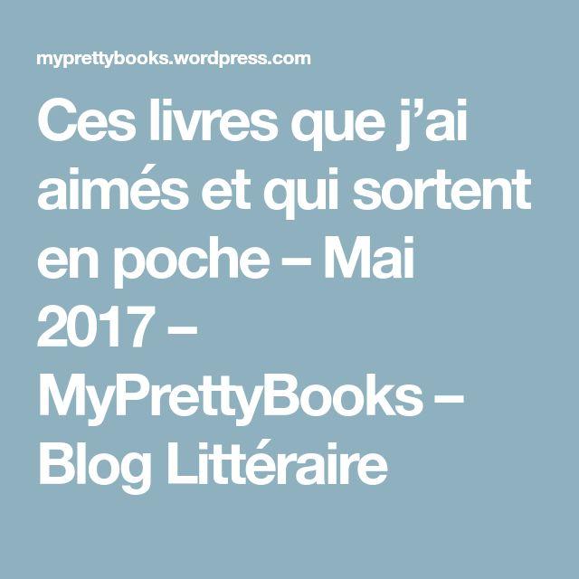 Ces livres que j'ai aimés et qui sortent en poche – Mai 2017 – MyPrettyBooks – Blog Littéraire