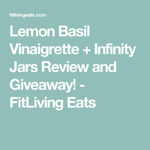 Lemon Basil Vinaigrette + Infinity Jars Review and Giveaway! - FitLiving Eats