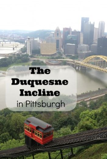 A ride on the Duquesne Incline is must when you visit Pittsburgh!