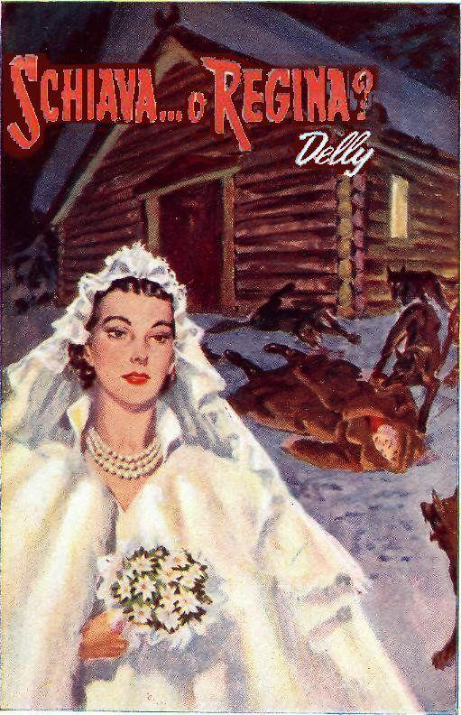 Schiava… o regina? - Delly - data di pubblic.01/01/1952 - Editore: Salani (Biblioteca delle signorine)