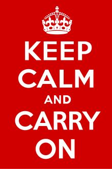 Keep Calm and Carry On (en français, «Restez calme et continuez») était une affiche produite par le gouvernement britannique en 1939 au début de la Seconde Guerre mondiale, destinée à relever le moral de l'opinion publique britannique en cas d'invasion. Elle était peu connue et n'a jamais été utilisée. L'affiche a été redécouverte en 2000 et a été réimprimée par un certain nombre d'entreprises privées, et utilisée comme thème de décoration pour toute une gamme de produits.