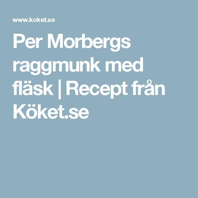 Per Morbergs raggmunk med fläsk | Recept från Köket.se