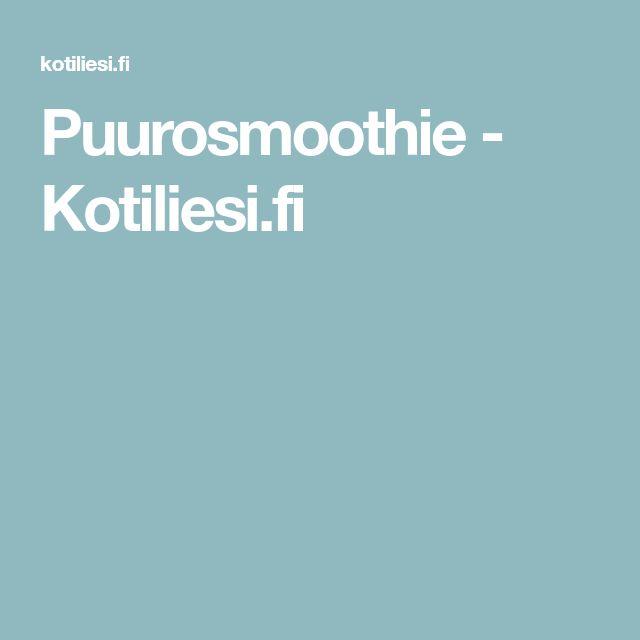 Puurosmoothie - Kotiliesi.fi
