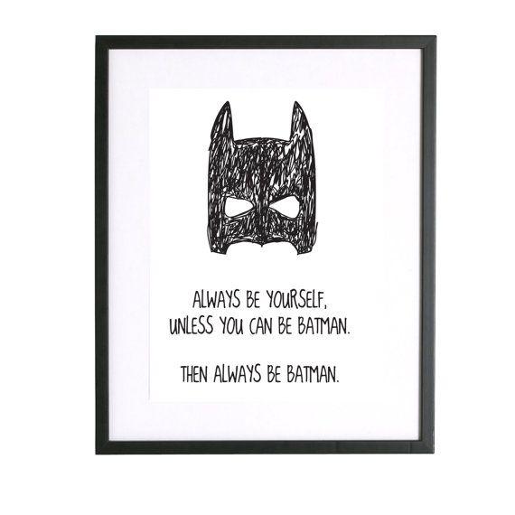 Always Be Yourself Unless You can be Batman Then door LittleTrends